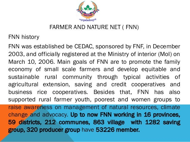FARMER AND NATURE NET ( FNN) FNN history FNN was established be CEDAC, sponsored by FNF, in December 2003, and officially ...