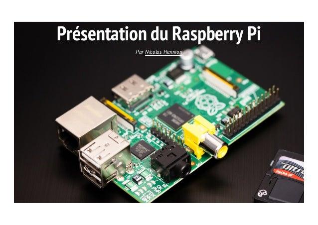Présentation du Raspberry Pi  Par Nicolas Hennion