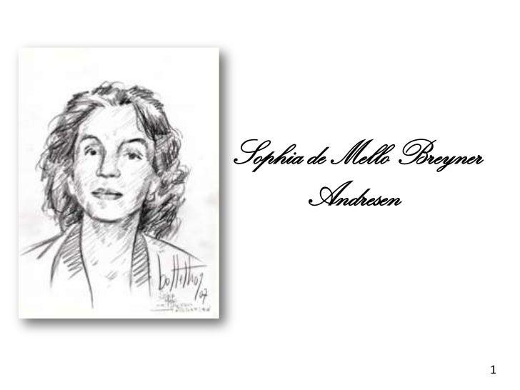 Sophia de Mello Breyner       Andresen                          1