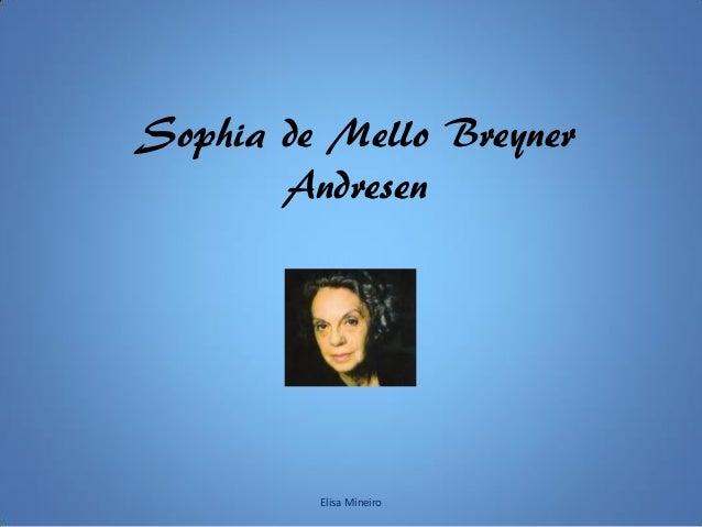 Sophia de Mello Breyner Andresen Elisa Mineiro