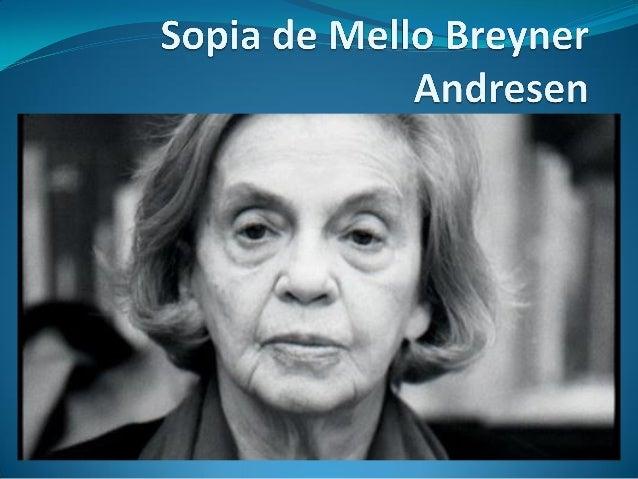 Sopia de Mello Breyner Andresen nasceu a 6 de novembro de 1919 no Porto Em 1964 recebeu o Grande Prémio da Poesia pela Soc...