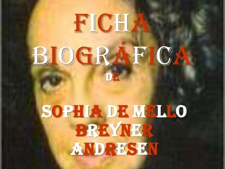 FichaBiográfica      deSophia de Mello   Breyner   Andresen