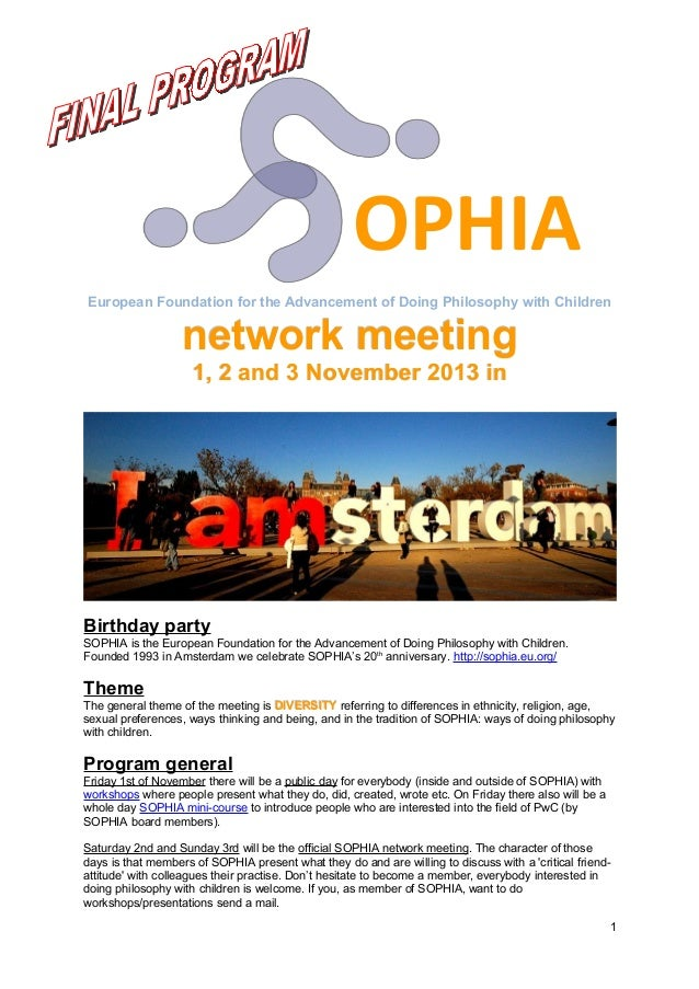 OPHIA European Foundation for the Advancement of Doing Philosophy with Children  network meeting 1, 2 and 3 November 2013 ...