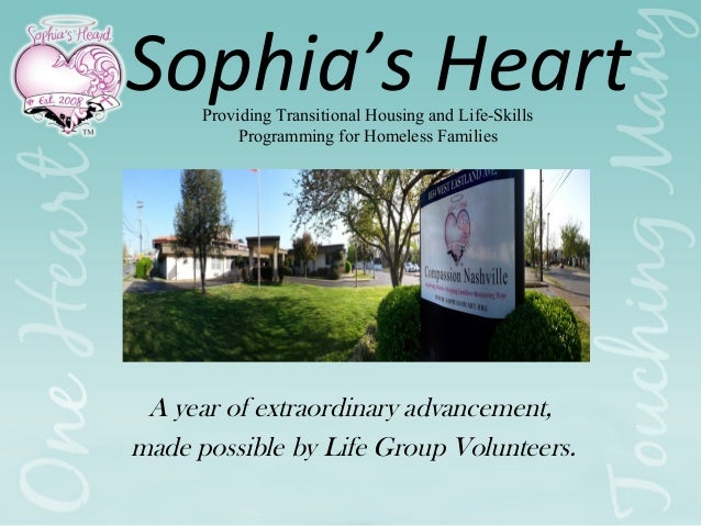 Sophia's Heart Providing Transitional Housing and Life-Skills Programming for Homeless Families  A year of extraordinary a...