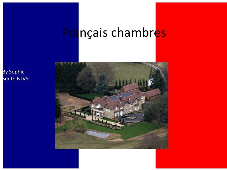 Français chambres<br />By Sophie Smith<br />By Sophie Smith BTVS<br />