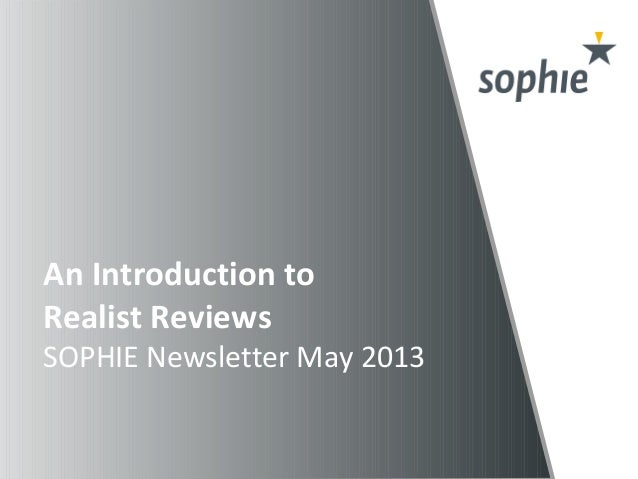 An Introduction toRealist ReviewsSOPHIE Newsletter May 2013