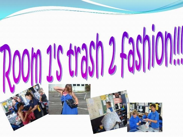 Room 1's trash 2 fashion!!!<br />
