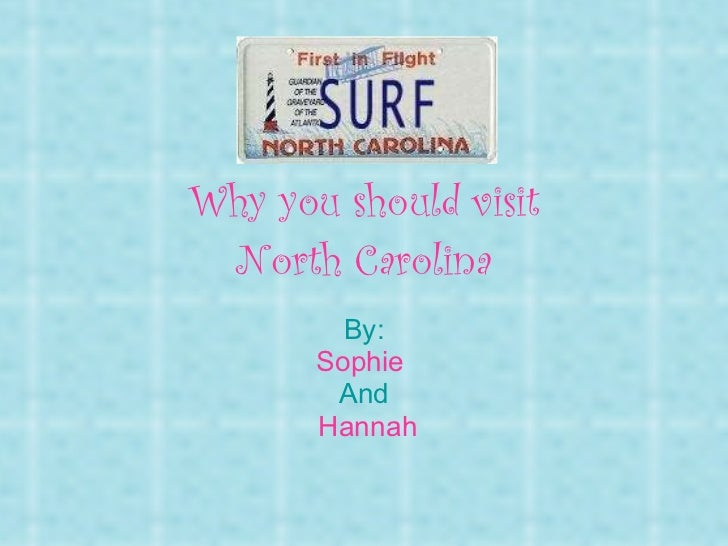 Why you should visit North Carolina By: Sophie  And Hannah