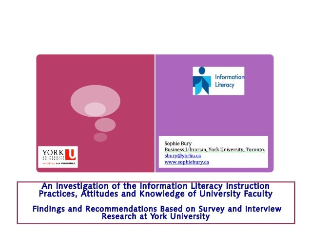 An Investigation of the Information Literacy Instruction Practices, Attitudes and Knowledge of University Faculty Findings...
