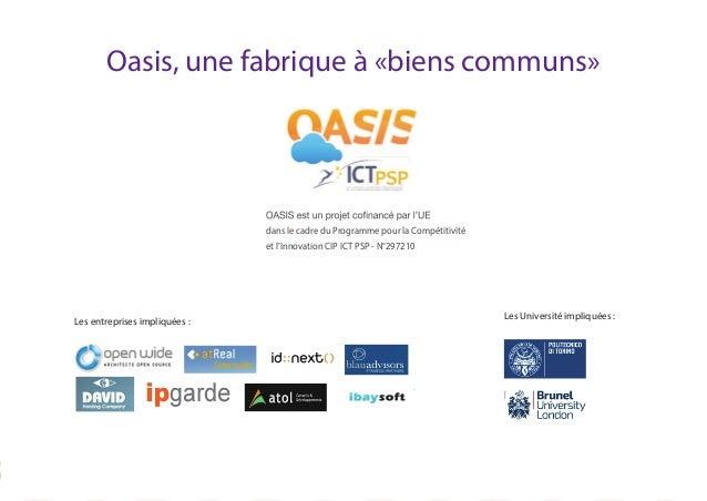 Oasis, une fabrique à «biens communs» dans le cadre du Programme pour la Compétitivité et l'Innovation CIP ICT PSP - N°297...