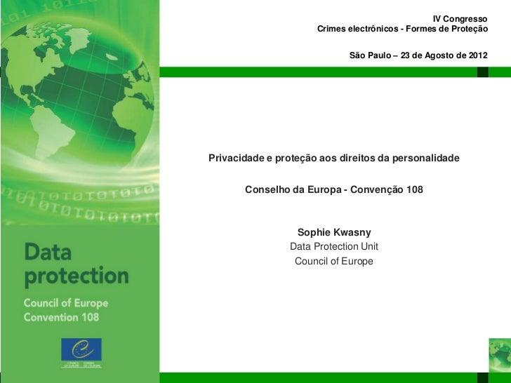 IV Congresso                      Crimes electrônicos - Formes de Proteção                             São Paulo – 23 de A...