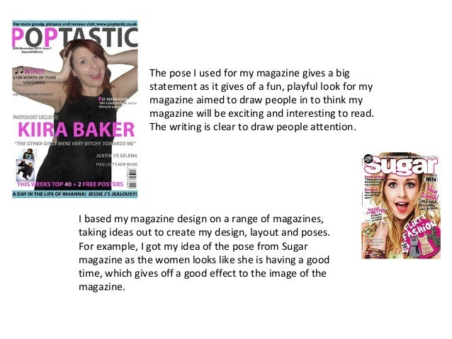 The pose I used for my magazine gives a big statement as it gives of a fun, playful look for my magazine aimed to draw peo...