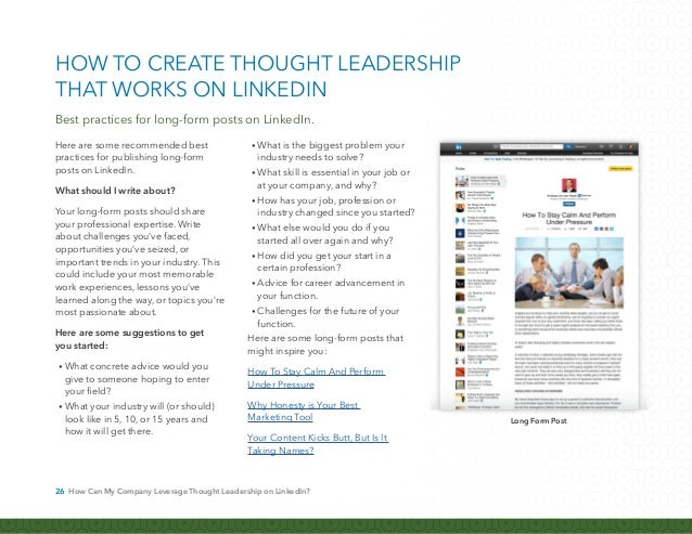 27 How Can My Company Leverage Thought Leadership on LinkedIn? What should I avoid writing about? LinkedIn is an ideal pla...