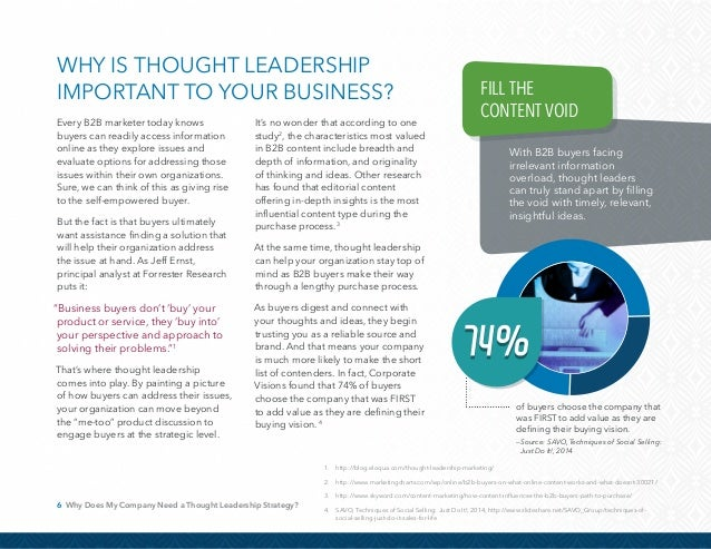 7 Why Does My Company Need a Thought Leadership Strategy? We all know that market leaders generate more revenue than other...