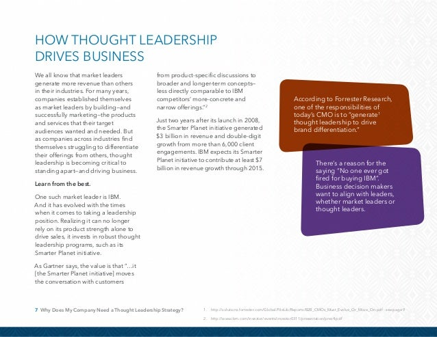 8 Why Does My Company Need a Thought Leadership Strategy? Seize the Opportunity to Stand Out But you don't have to be IBM ...