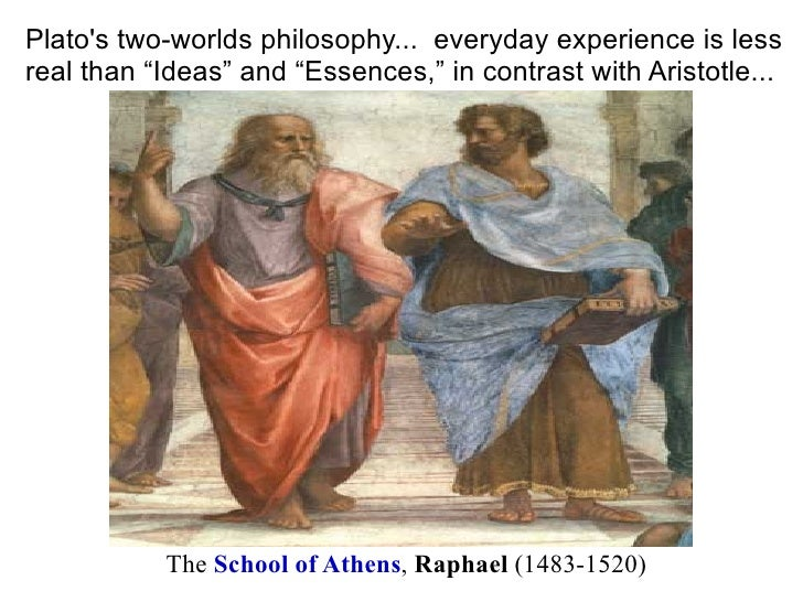 aristotle versus plato Socrates and plato as idealists vs aristotle as a realist more specifically, socrates, the main character of plato's dialogues and plato's teacher, is an idealist he holds ideals above money, rejecting the sophist idea of being a paid tutor, and even favoring his ideals over his life.