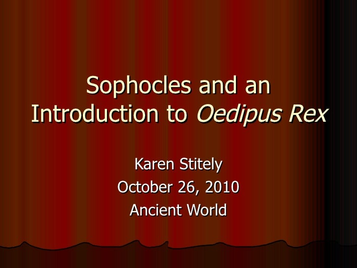 "blindness in oedipus rex by sophocles Oedipus rex: oedipus rex, (latin: ""oedipus the king"") play by sophocles, performed sometime between 430 and 426 bce, that marks the summit of classical greek drama's formal achievement."