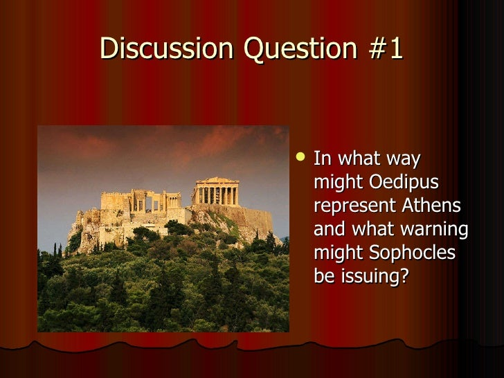 oedipus rex seminar questions What is oedipus' attitude toward the suppliants (citizens begging for help) 3 socratic seminar notes: what question was on your card oedipus rex packet 2014-2015.