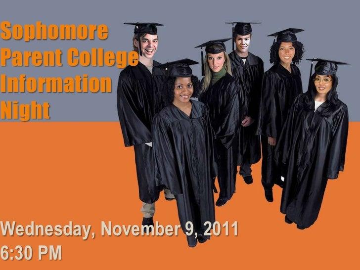 SophomoreParent CollegeInformationNightWednesday, November 9, 20116:30 PM