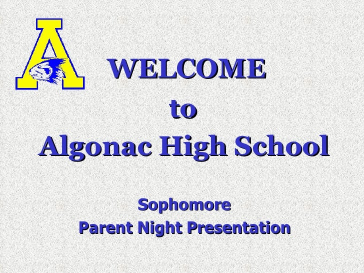 WELCOME to  Algonac High School   Sophomore  Parent Night Presentation