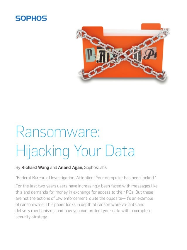"""Ransomware: Hijacking Your Data By Richard Wang and Anand Ajjan, SophosLabs """"Federal Bureau of Investigation. Attention! Y..."""
