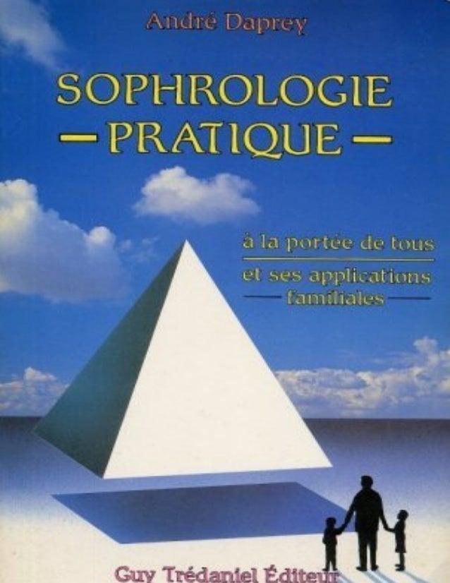 1André DapreySophrologie pratiqueÀ la portée de tousEt ses applications familialesGuy Trédaniel ed.ISBN 2-85707-339-9TABLE...