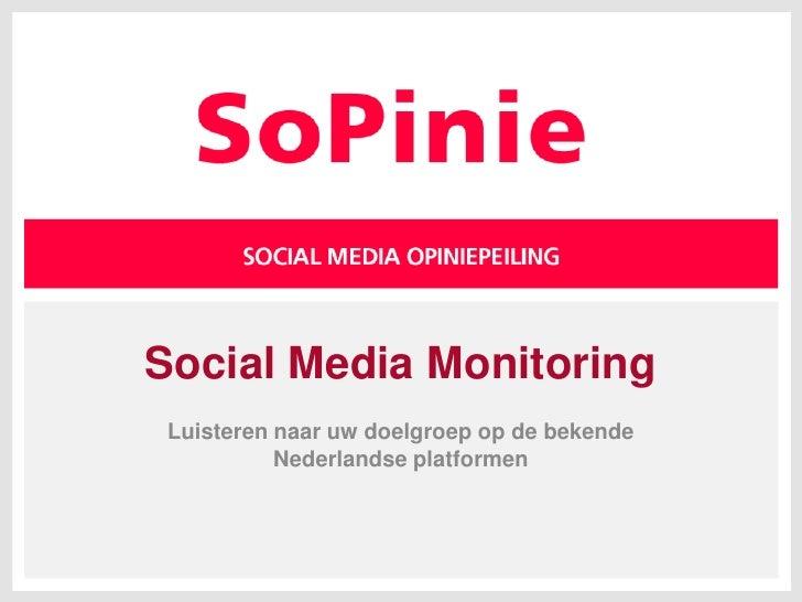 Social Media Monitoring<br />Luisteren naar uw doelgroep op de bekende Nederlandse platformen<br />