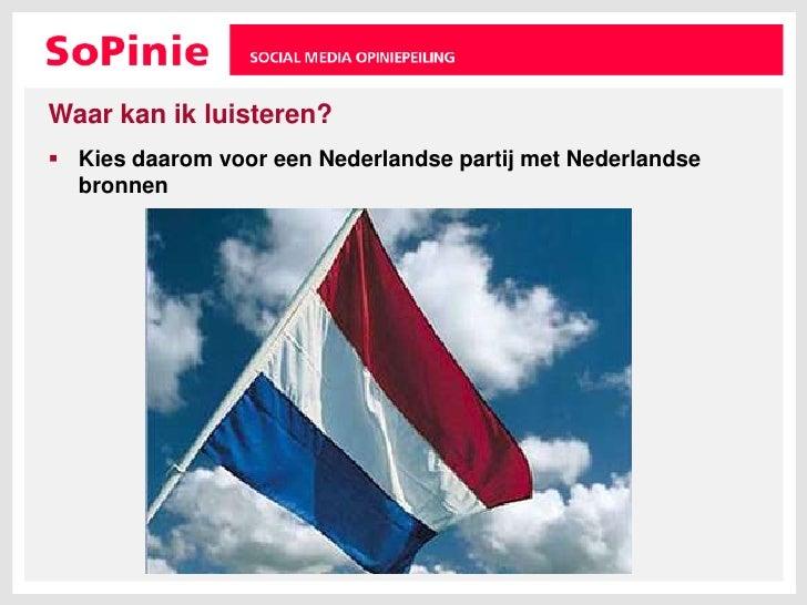 Waar kan ik luisteren?<br />Kies daarom voor een Nederlandse partij met Nederlandse bronnen<br />