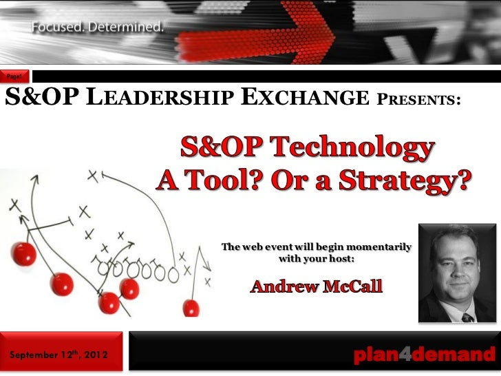 Page1S&OP LEADERSHIP EXCHANGE PRESENTS:                       The web event will begin momentarily                        ...