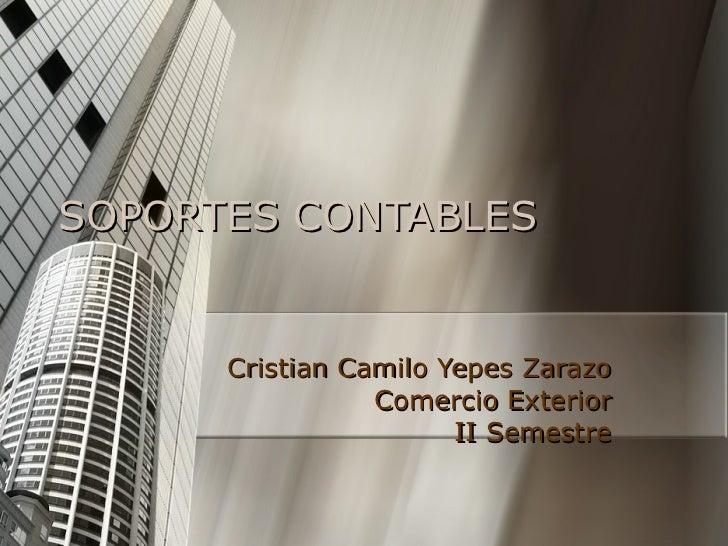 SOPORTES CONTABLES Cristian Camilo Yepes Zarazo Comercio Exterior II Semestre