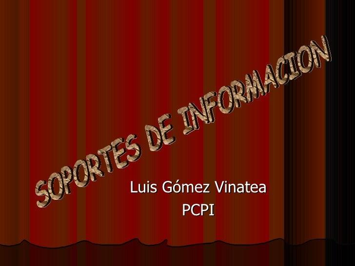 Luis Gómez Vinatea PCPI SOPORTES DE INFORMACION