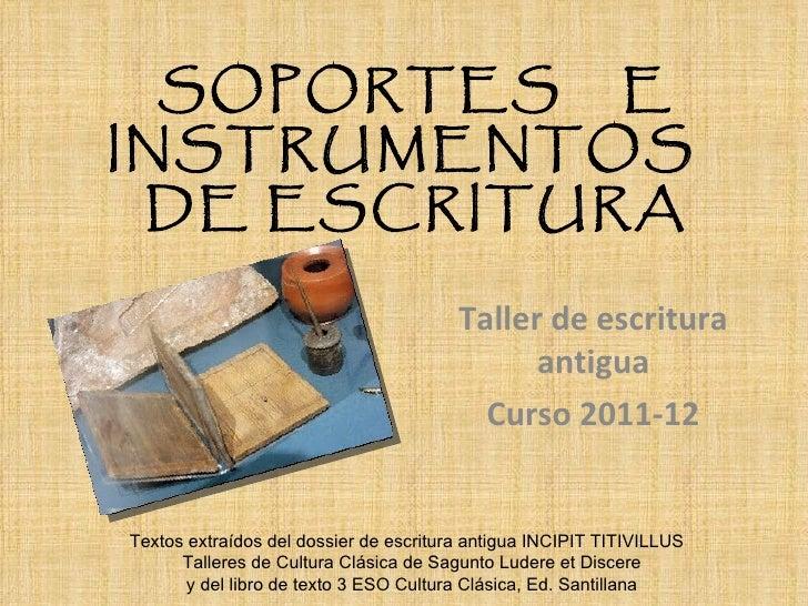 SOPORTES EINSTRUMENTOS DE ESCRITURA                                        Taller de escritura                            ...