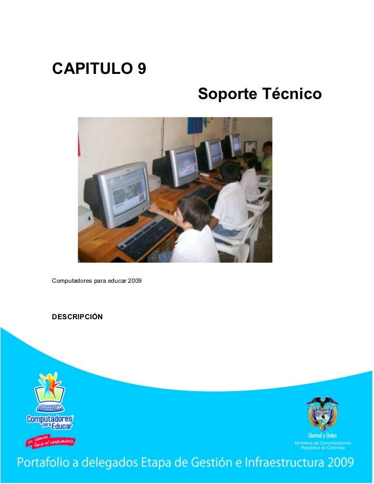 CAPITULO 9                                Soporte TécnicoComputadores para educar 2009DESCRIPCIÓN