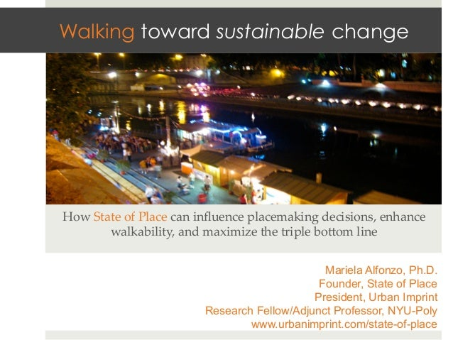 Walking toward sustainable changeHow State of Place can influence placemaking decisions, enhance         walkabili...