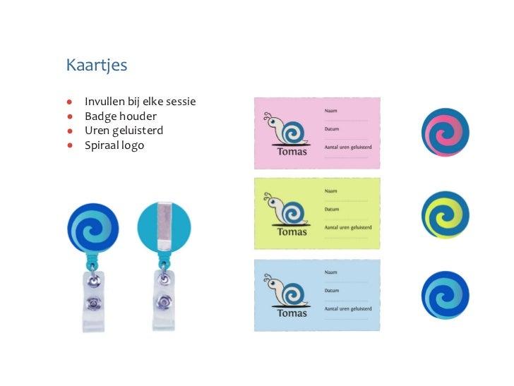 Kaartjes  Invullen bij elke sessie  Badge houder  Uren geluisterd  Spiraal logo