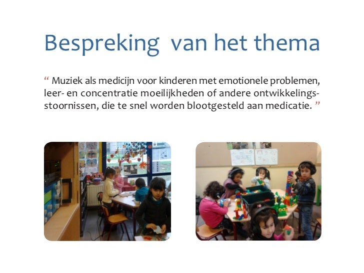 """Bespreking van het thema"""" Muziek als medicijn voor kinderen met emotionele problemen,leer- en concentratie moeilijkheden o..."""