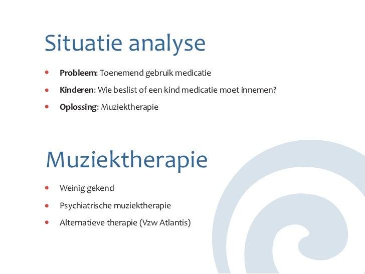 Situatie analyse Probleem: Toenemend gebruik medicatie Kinderen: Wie beslist of een kind medicatie moet innemen? Oplossing...