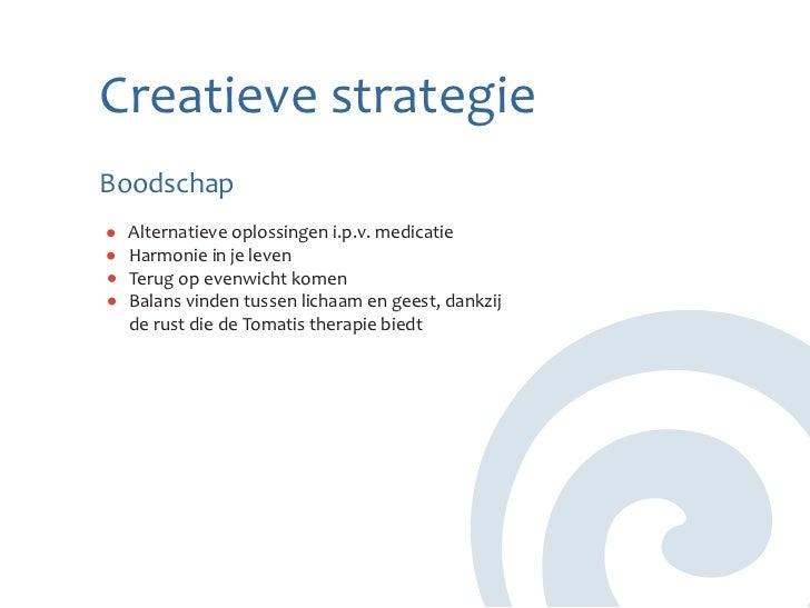 Creatieve strategieBoodschap Alternatieve oplossingen i.p.v. medicatie Harmonie in je leven Terug op evenwicht komen Balan...
