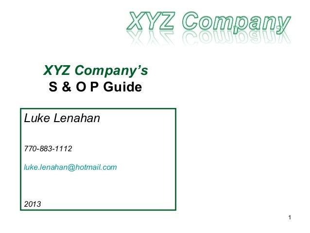 XYZ Company's        S & O P GuideLuke Lenahan770-883-1112luke.lenahan@hotmail.com2013                           1