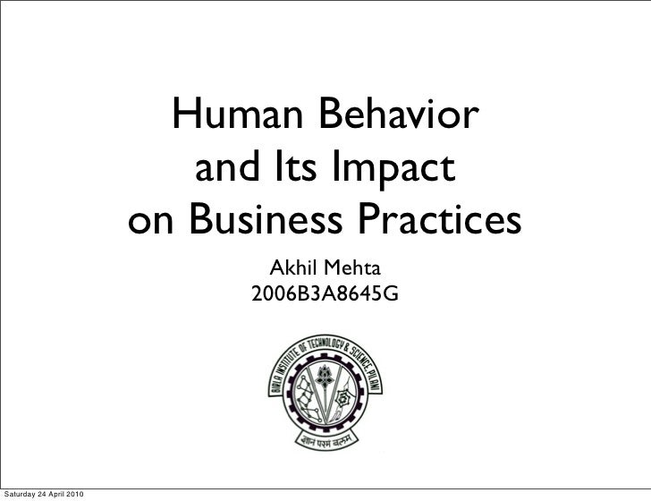 Human Behavior                             and Its Impact                          on Business Practices                  ...