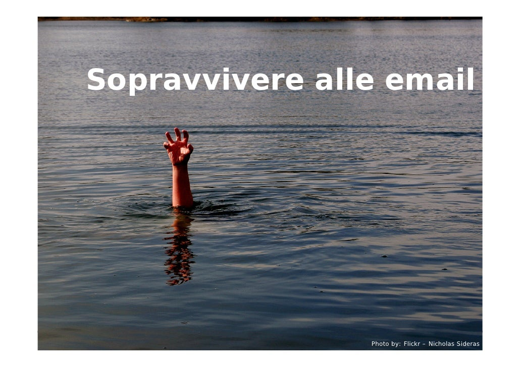 Sopravvivere alle email     Giacomo Mason   Febbraio 2010   1/93    Sopravvivere alle email                               ...