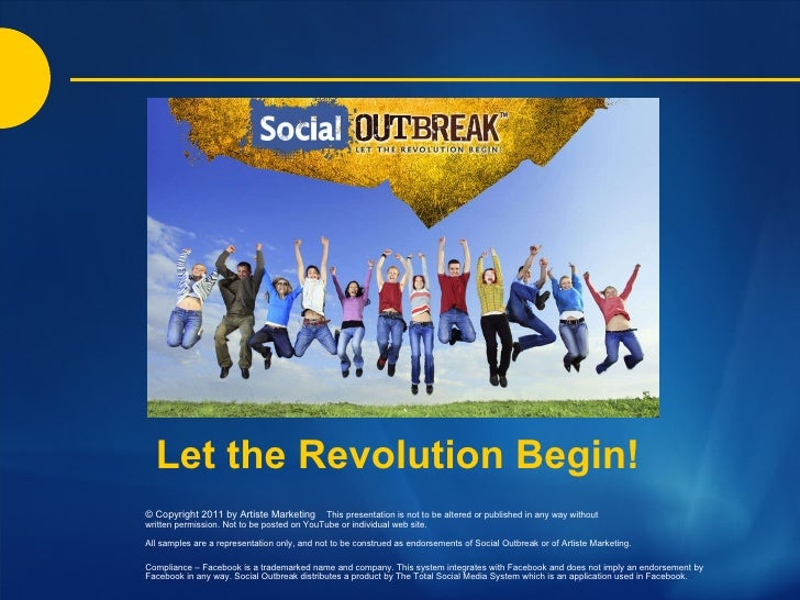 Let the Revolution Begin! <ul><ul><li>© Copyright 2011 by Artiste Marketing  This presentation is not to be altered or pub...