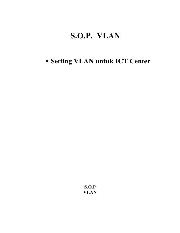 S.O.P. VLAN   • Setting VLAN untuk ICT Center                S.O.P            VLAN