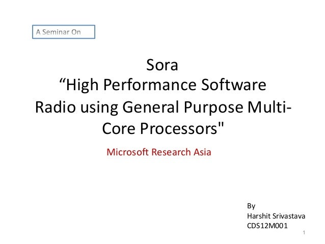 """Sora """"High Performance Software Radio using General Purpose MultiCore Processors"""" Microsoft Research Asia  By Harshit Sriv..."""