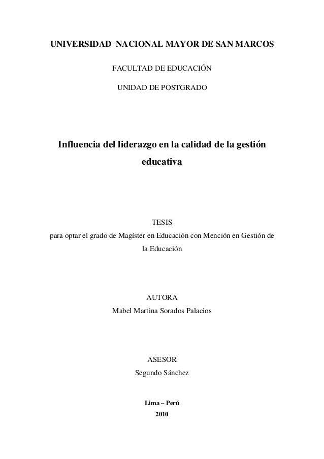 UNIVERSIDAD NACIONAL MAYOR DE SAN MARCOS FACULTAD DE EDUCACIÓN UNIDAD DE POSTGRADO Influencia del liderazgo en la calidad ...