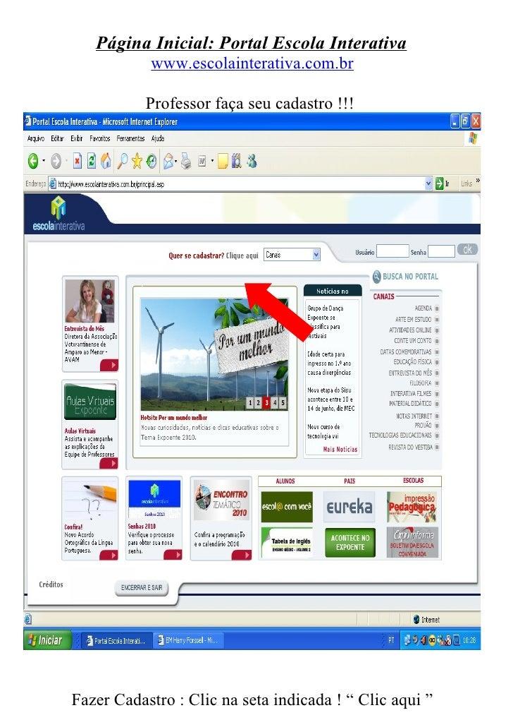 Página Inicial: Portal Escola Interativa            www.escolainterativa.com.br             Professor faça seu cadastro !!...