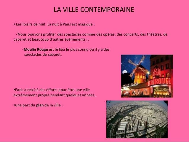 LA VILLE CONTEMPORAINE • Les loisirs de nuit. La nuit à Paris est magique : - Nous pouvons profiter des spectacles comme d...