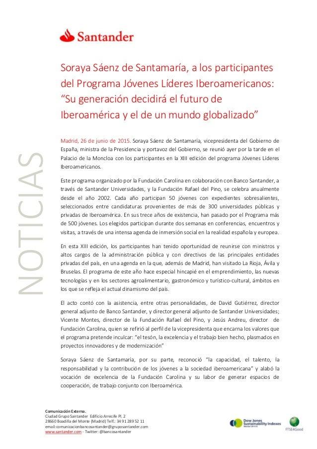 NOTICIAS Comunicación Externa. Ciudad Grupo Santander Edificio Arrecife Pl. 2 28660 Boadilla del Monte (Madrid) Telf.: 34 ...
