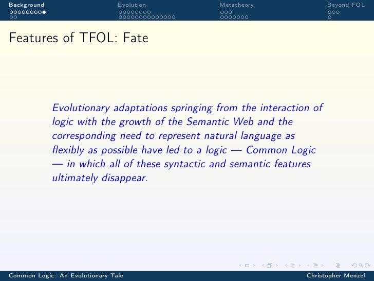Background                      Evolution        Metatheory               Beyond FOLFeatures of TFOL: Fate             Evo...