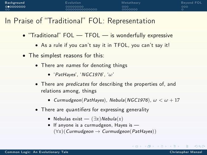 "Background                      Evolution             Metatheory                   Beyond FOLIn Praise of ""Traditional"" FO..."